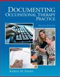 Documenting Occupational Therapy Practice, Karen M. Sames MBA  OTR/L, 0131999486