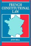 French Constitutional Law, Bell, John S., 0198259484