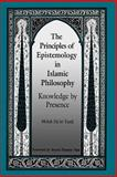 The Principles of Epistemology in Islamic Philosophy 9780791409480