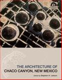 The Architecture of Chaco Canyon, New Mexico, Lekson, Stephen H., 0874809487