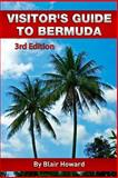 Visitor's Guide to Bermuda - 3rd Edition, Blair Howard, 1492189480