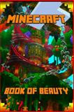 Minecraft: Book of Beauty, Minecraft Books and Minecraft Paperback, 1502529483