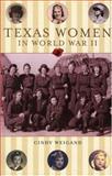 Texas Women in World War II, Cindy J. Weigand, 1556229488