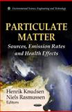 Particulate Matter : Sources, Emission Rates and Health Effects, Knudsen, Henrik and Rasmussen, Niels, 1614709483