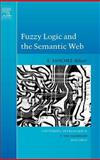Fuzzy Logic and the Semantic Web, , 0444519483