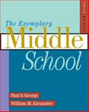 The Exemplary Middle School, George, Paul S. and Alexander, William M., 0534539483
