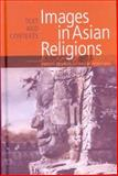 Images in Asian Religions : Texts and Contexts, , 0774809485