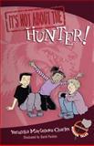 It's Not about the Hunter!, Veronika Martenova Charles, 0887769489