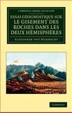 Essai géognostique sur le gisement des roches dans les deux Hémisphères, Humboldt, Alexander von, 1108049486