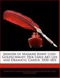 Memoir of Madame Jenny Lind-Goldschmidt, Henry Scott Holland and William Smyth Rockstro, 1142849481