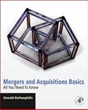 Mergers and Acquisitions Basics : All You Need to Know, DePamphilis, Donald, 0123749484