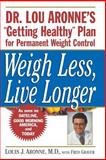 Weigh Less, Live Longer, Louis J. Aronne, 0471239488