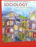 Sociology in Our Times : The Essentials, Kunz, Jenifer and Kendall, Diana, 0495099481