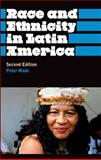 Race and Ethnicity in Latin America, Wade, Peter, 0745329489