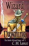 Wizard Dawning, C. M. Lance, 1481109480