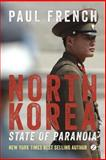 North Korea: State of Paranoia : A Modern History, French, Paul, 1780329482