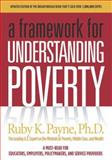 A Framework for Understanding Poverty, Payne, Ruby K., 1929229488