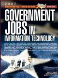 Government Jobs in Information Technology [2007], , 1933639482