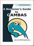 A Beginner's Guide to Gambas, Rittinghouse, John W., 0741429489