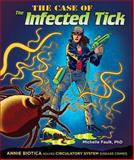 The Case of the Infected Tick, Michelle Faulk, 076603948X