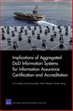 Implications of Aggregated DoD Information Systems for Information Assurance Certification and Accreditation, Eric Landree and Daniel Gonzales, 0833049488