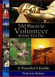 700 Places to Volunteer Before You Die, Nola Lee Kelsey, 0982549482