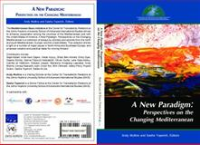 A New Paradigm : Perspectives on the Changing Mediterranean: Perspectives On,, 0989029484