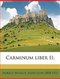 Carminum Liber II;, Horace and James Gow, 1149309482