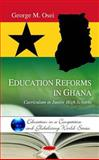 Education Reforms in Ghana: Curriculum in Junior High Schools, G. M. Osei, 1608769488