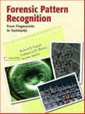 Forensic Pattern Recognition, Robert D. Keppel and Katherine M. Brown, 0132329484