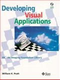 Developing Visual Applications Open XIL : An Imaging Foundation Library Book, Pratt, William K., 013461948X