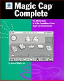 Magic Cap Complete : The Official Guide to All the Capabilities of Magic Cap Communicators, General Magic, Inc. Staff, 0201489481