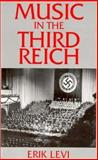 Music in the Third Reich, Levi, Erik, 0312129483