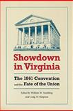 Showdown in Virginia : The 1861 Convention and the Fate of the Union, , 0813929482