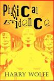 Physical Evidence, Harry Wolfe, 1403349487