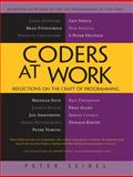 Coders at Work : Reflections on the Craft of Programming, Seibel, Peter, 1430219483