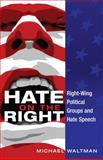 Hate on the Right, Michael Waltman, 143311948X