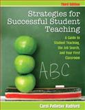 Strategies for Successful Student Teaching : A Guide to Student Teaching, the Job Search, and Your First Classroom, Pelletier Radford, Carol M., 0137059485