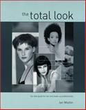 The Total Look : Hairdressing and Beauty Industry Authority, Mistlin, Ian, 0333699483