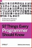 97 Things Every Programmer Should Know : Collective Wisdom from the Experts, , 0596809484