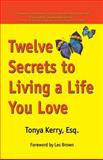 Twelve Steps to Living a Life You Love, Johnson, TonyaKerri, 0741409488