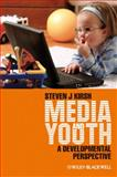 Media and Youth : A Developmental Perspective, Kirsh, Steven, 1405179481