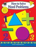 How to Solve Word Problems, Grades 2-3, Mary Bolte, 1576909484