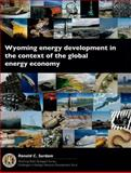Wyoming Energy Development in the Context of the Global Energy Economy : Cgrd-06, Surdam, Ronald C., 1884589480