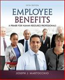 Employee Benefits : A Primer for Human Resource Professionals, Martocchio, Joseph J., 0078029481