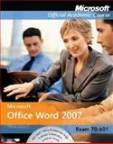 MicrosoftOffice Word 2007, Exam 70-601, Microsoft Official Academic Course Staff, 0470069481