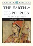 The Earth and Its Peoples : A Global History, Bulliet, Richard and Crossley, Pamela, 0547149484