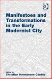 Manifestoes and Transformations in the Early Modernist City, Cordua, Christian Hermansen, 0754679489