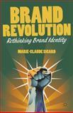 Brand Revolution : Rethinking Brand Identity, Sicard, Marie-Claude, 1137019484