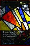 Evangelical Free Will : Phillipp Melanchthon's Doctrinal Journey on the Origins of Faith, Graybill, Gregory, 0199589488